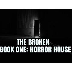 The Broken: Horror House