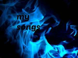 My songs!