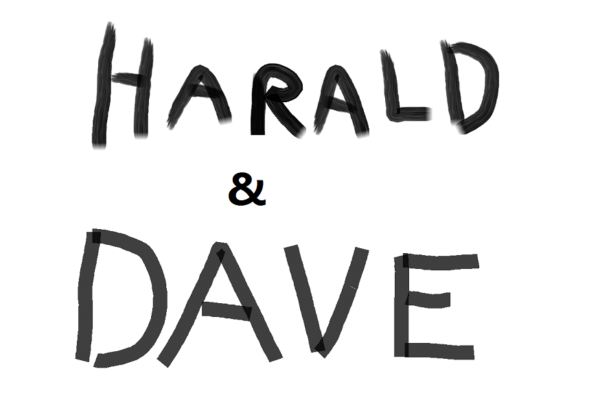 """Harald and Dave"""