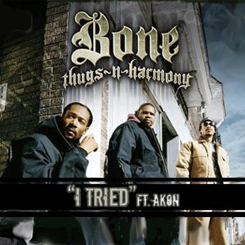 Bone Thugs N Harmony I Tried