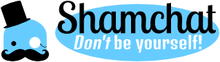 Shamchat: Don't be yourself!