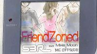 Friendzoned - S3RL feat Mixie Moon