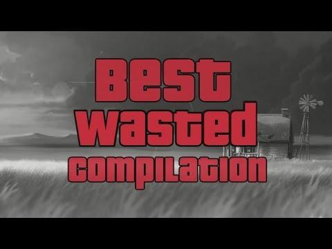 Best Wasted Compilation part I
