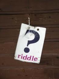 What are some good ideas for riddles?