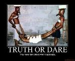 When Playing Truth Or Dare, Should I give more embarrasing, yucky, or dangerous dares?