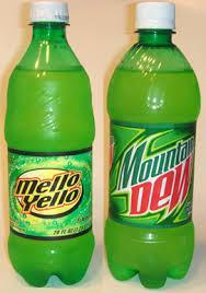 would you rather drink or experiment with, Mountain dew or Mello yellow?