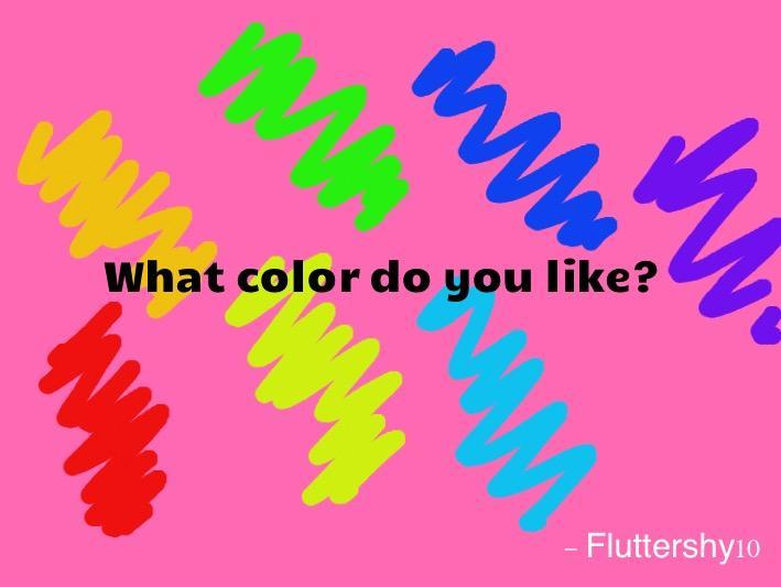 What's your favourite color?