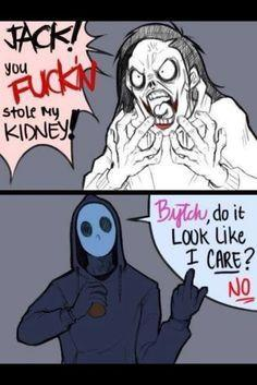 XD jeff the killer and eyeless jack fight!!! >XD