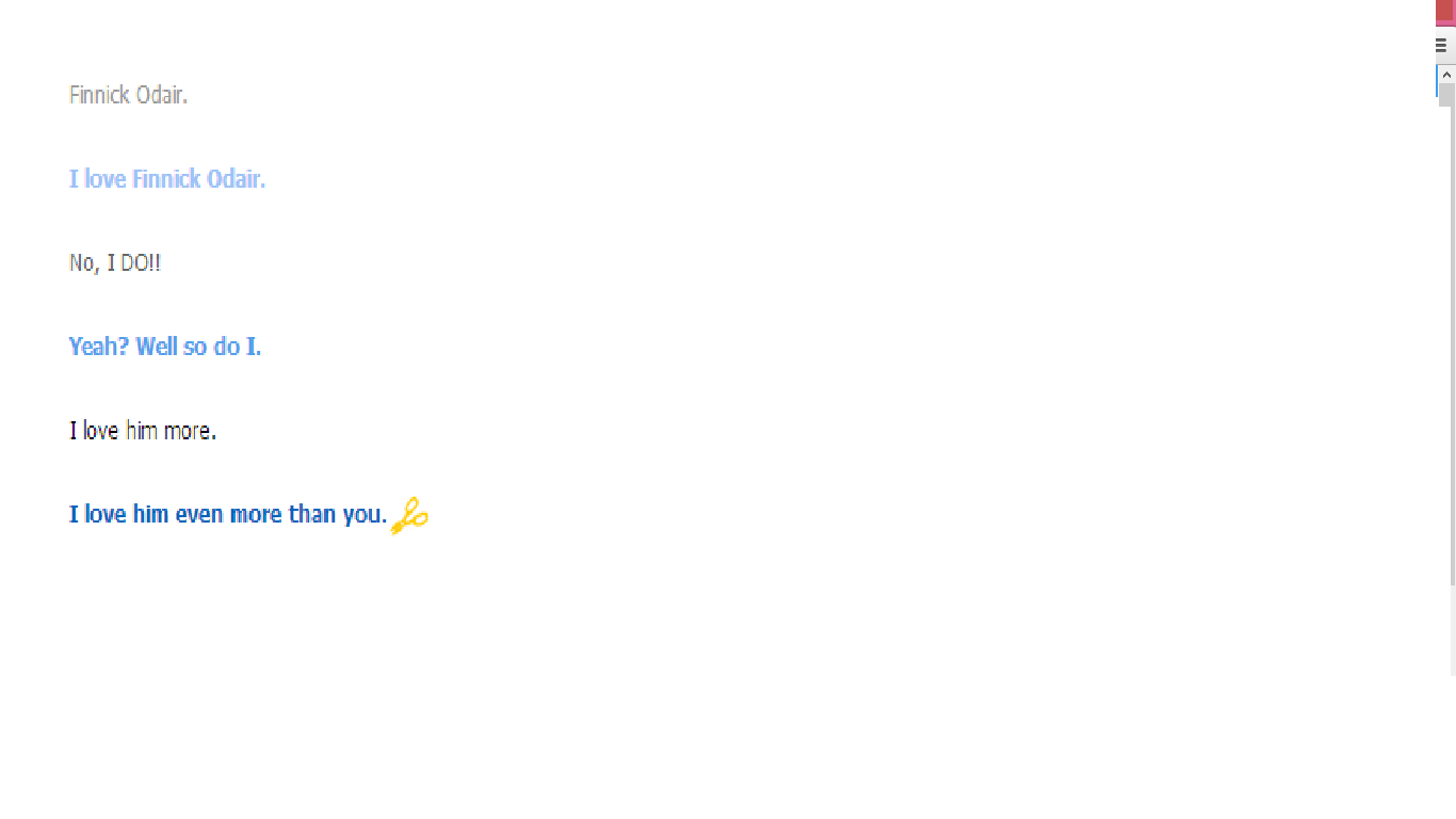 Cleverbot? SHUT THE HELL UP. I LOVE HIM MORE THAN YOU SO GO TO TARTARUS.