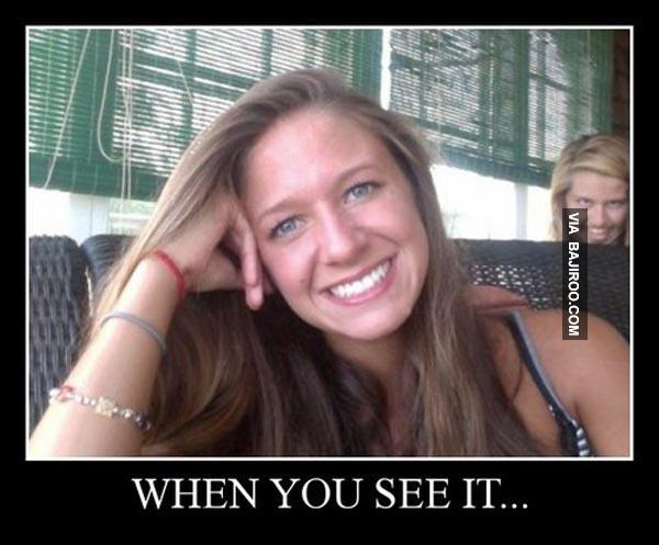 When You See It......... u just have to luagh